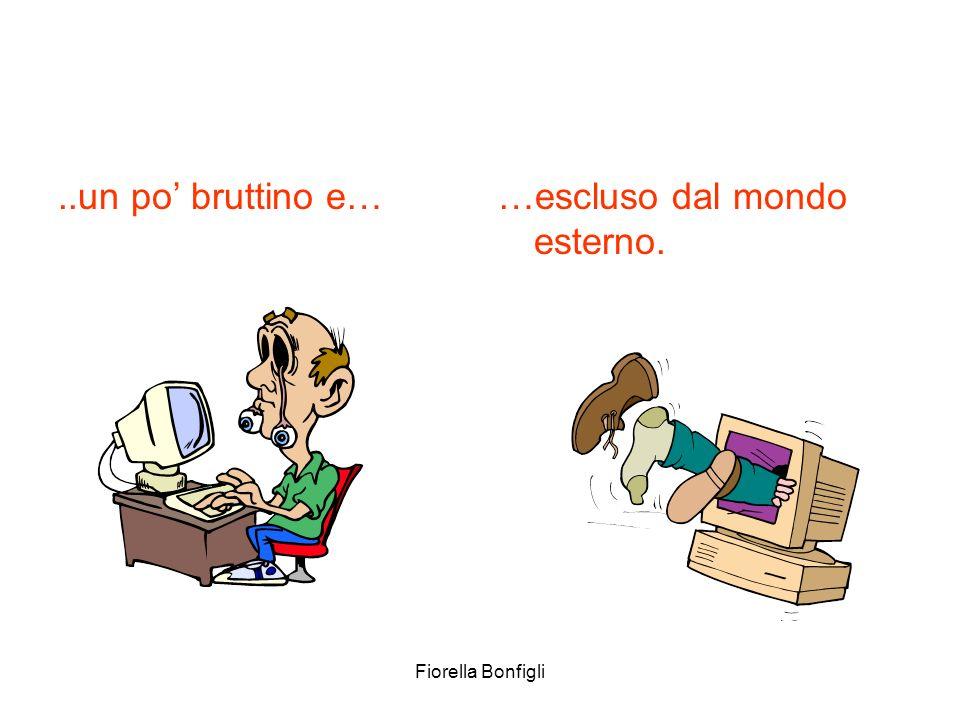 Fiorella Bonfigli Niente di più sbagliato.