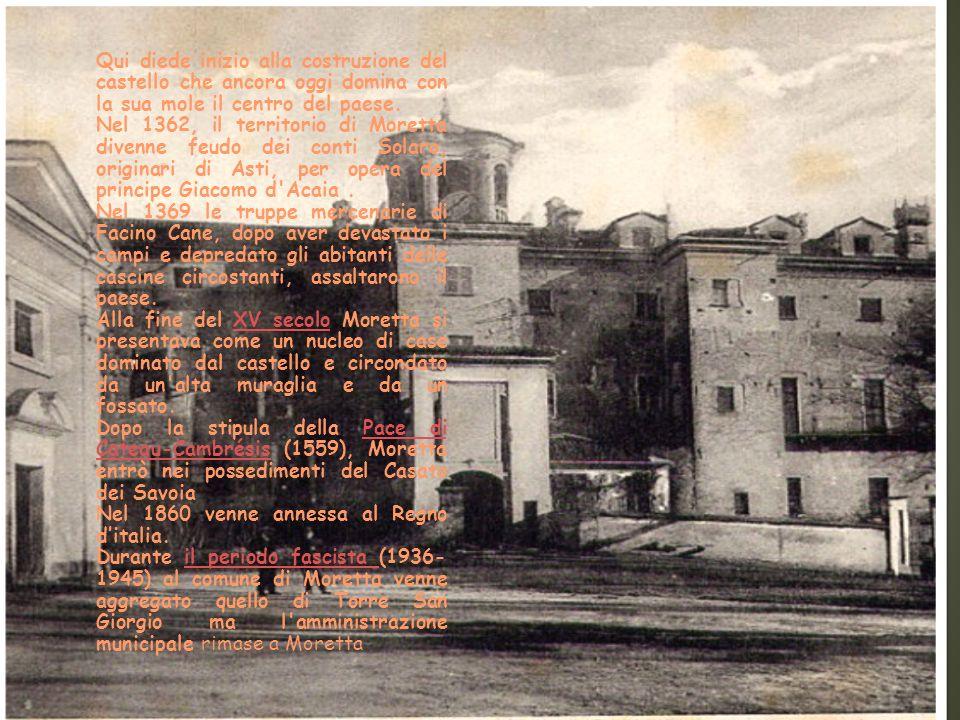 Qui diede inizio alla costruzione del castello che ancora oggi domina con la sua mole il centro del paese.