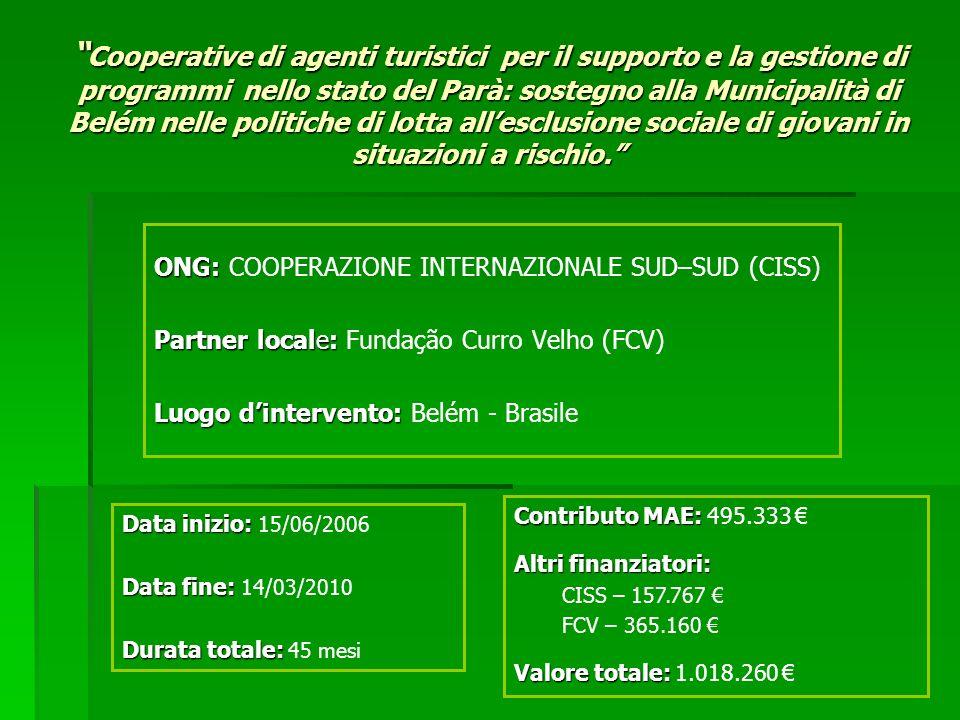Cooperative di agenti turistici per il supporto e la gestione di programmi nello stato del Parà: sostegno alla Municipalità di Belém nelle politiche di lotta allesclusione sociale di giovani in situazioni a rischio.