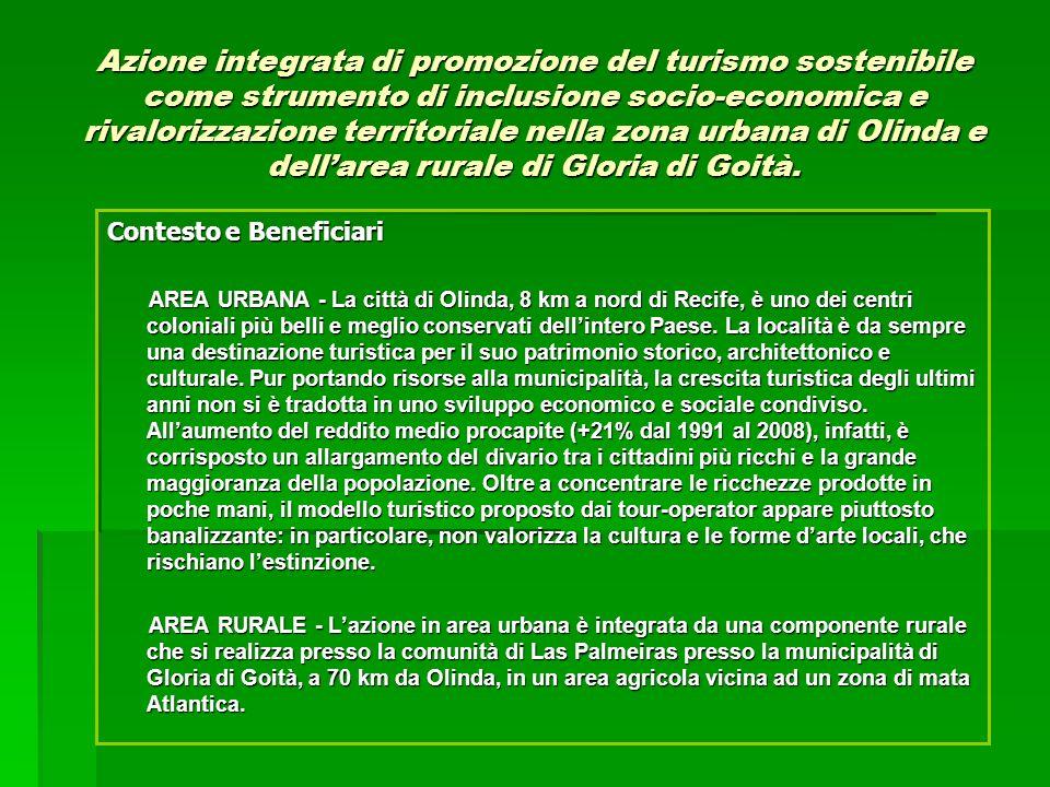 Attività AREA URBANA - Il progetto punta a far conoscere le risorse artistiche, architettoniche e paesaggistiche di queste due zone garantendo al tempo stesso la tutela del patrimonio ambientale e culturale e la valorizzazione delle tradizioni popolari, incorporate nellofferta turistica.