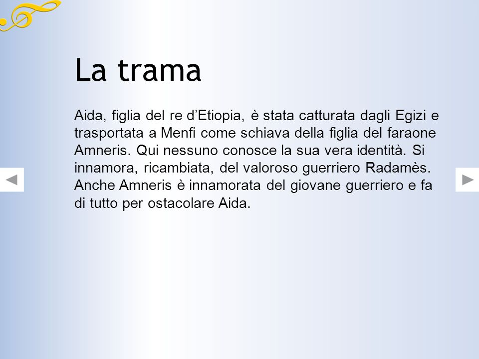 La trama Aida, figlia del re dEtiopia, è stata catturata dagli Egizi e trasportata a Menfi come schiava della figlia del faraone Amneris.
