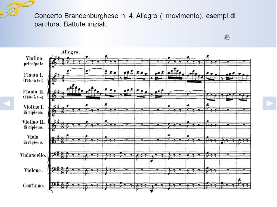 Struttura del Concerto Brandenburghese n. 4 Concertino = violino, 2 flauti dolci Concerto = violino 1 e 2 (ripieno), viola (ripieno), violoncello (con