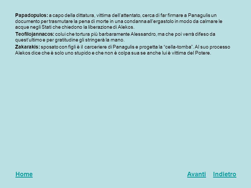 Papadopulos: a capo della dittatura, vittima dellattentato, cerca di far firmare a Panagulis un documento per trasmutare la pena di morte in una conda