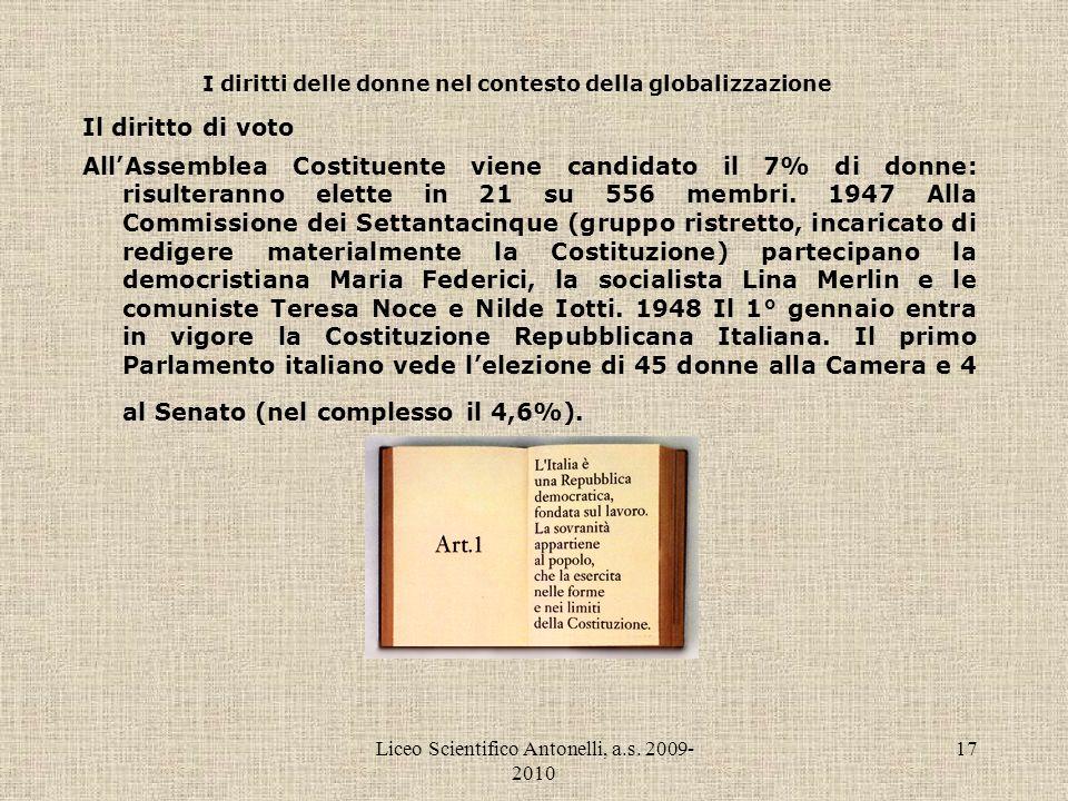 Liceo Scientifico Antonelli, a.s. 2009- 2010 17 I diritti delle donne nel contesto della globalizzazione Il diritto di voto AllAssemblea Costituente v