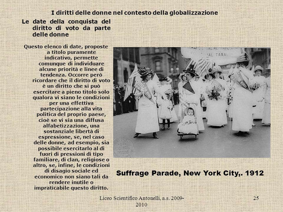 Liceo Scientifico Antonelli, a.s. 2009- 2010 25 I diritti delle donne nel contesto della globalizzazione Le date della conquista del diritto di voto d