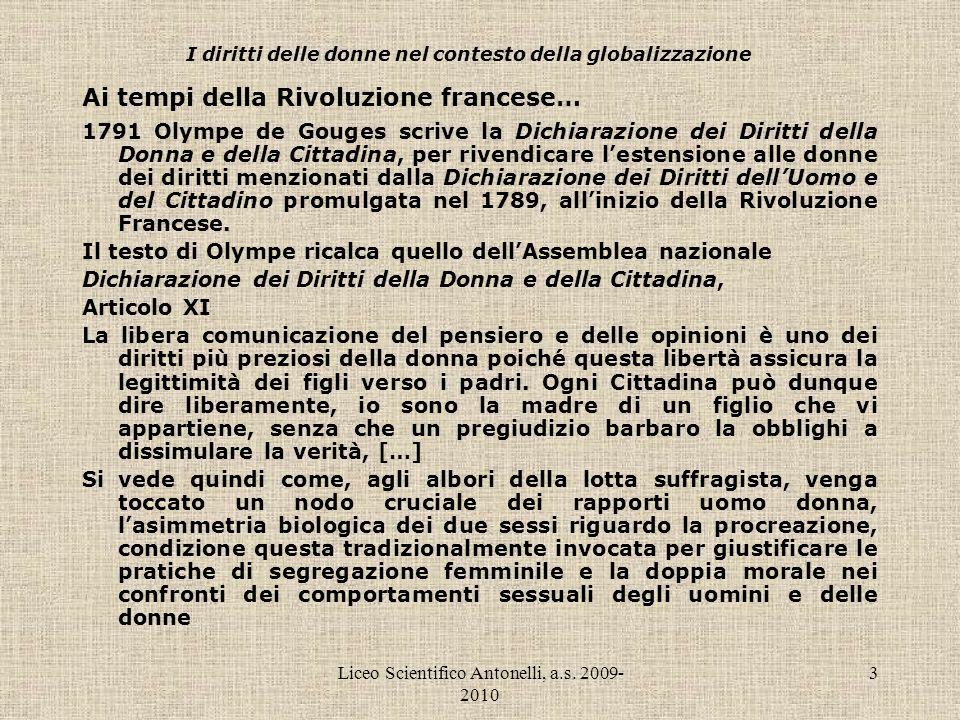 Liceo Scientifico Antonelli, a.s. 2009- 2010 3 I diritti delle donne nel contesto della globalizzazione Ai tempi della Rivoluzione francese… 1791 Olym