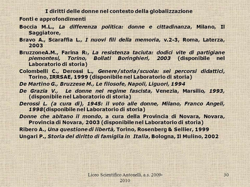 Liceo Scientifico Antonelli, a.s. 2009- 2010 30 I diritti delle donne nel contesto della globalizzazione Fonti e approfondimenti Boccia M.L., La diffe