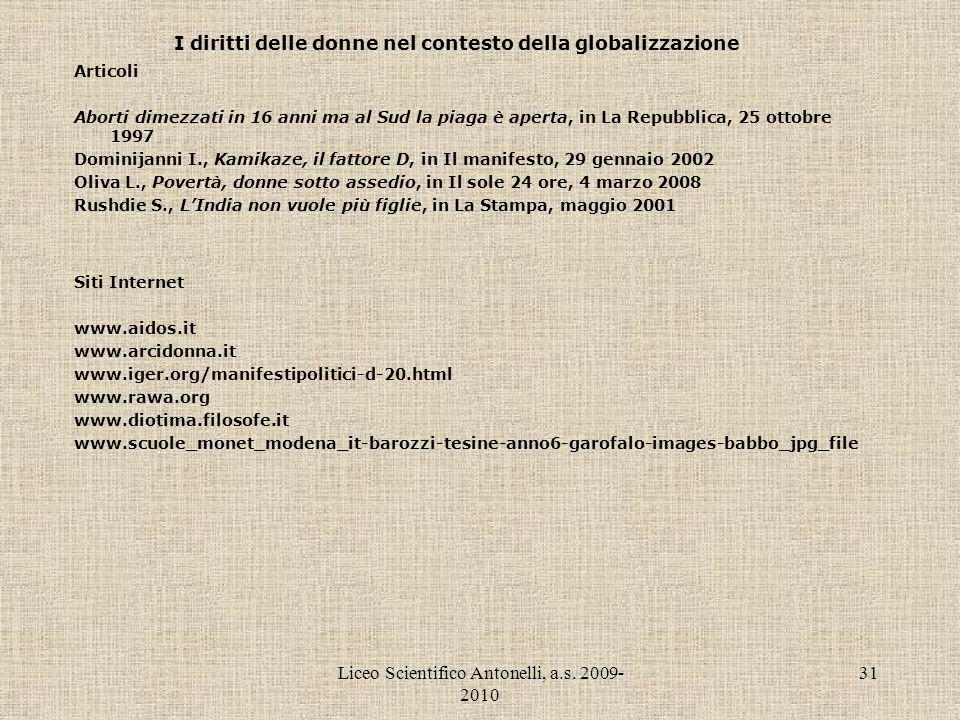 Liceo Scientifico Antonelli, a.s. 2009- 2010 31 I diritti delle donne nel contesto della globalizzazione Articoli Aborti dimezzati in 16 anni ma al Su