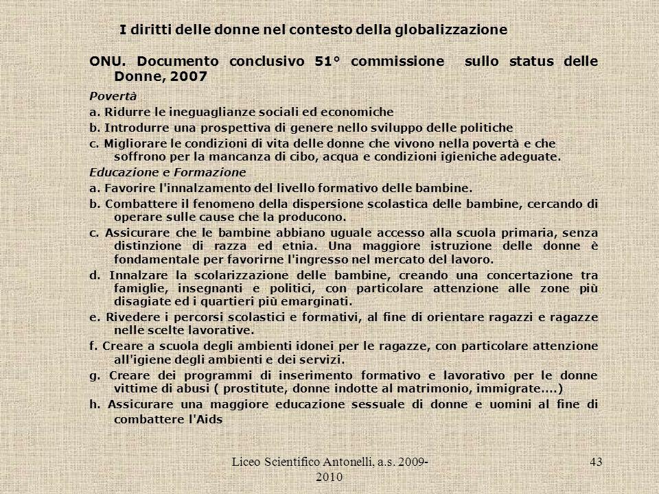 Liceo Scientifico Antonelli, a.s. 2009- 2010 43 I diritti delle donne nel contesto della globalizzazione ONU. Documento conclusivo 51° commissione sul