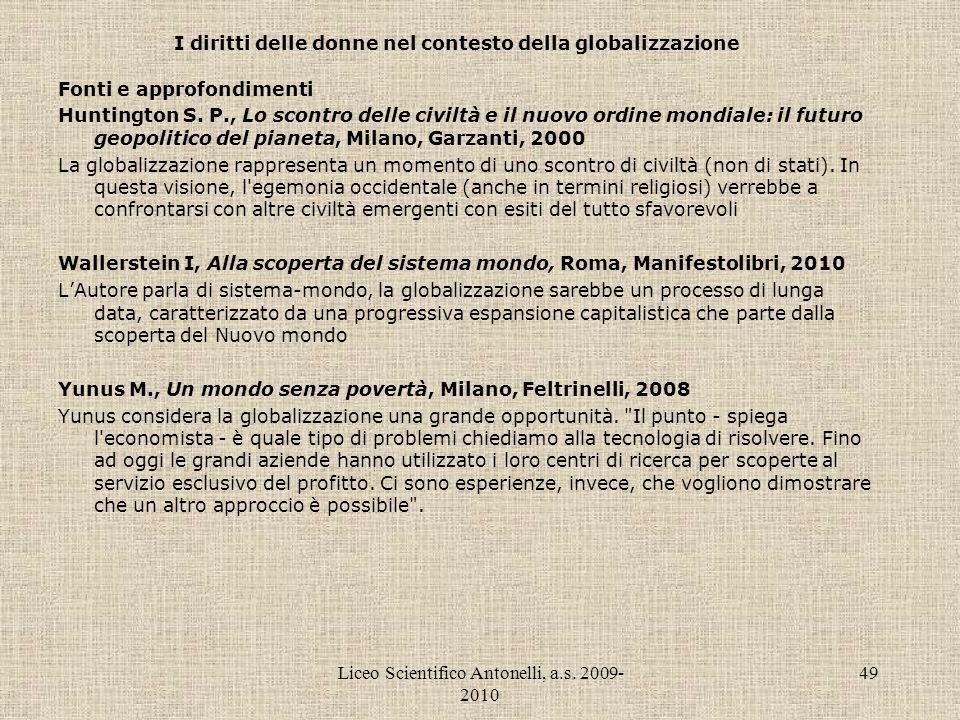 Liceo Scientifico Antonelli, a.s. 2009- 2010 49 I diritti delle donne nel contesto della globalizzazione Fonti e approfondimenti Huntington S. P., Lo