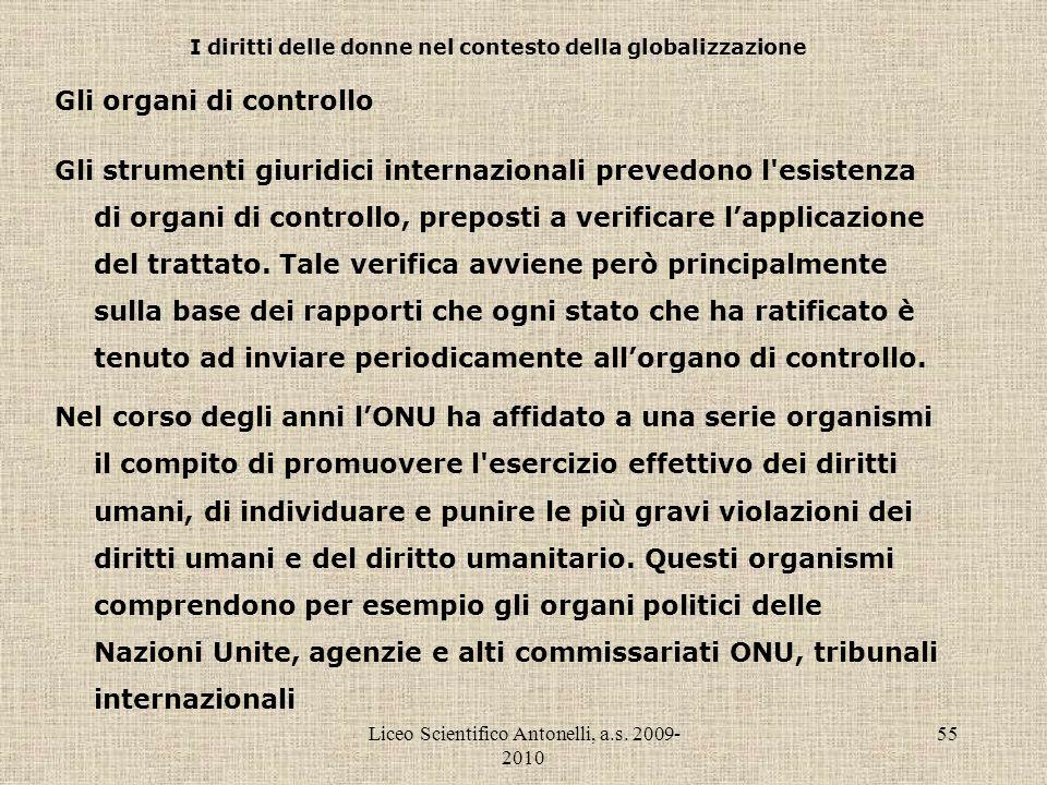 Liceo Scientifico Antonelli, a.s. 2009- 2010 55 I diritti delle donne nel contesto della globalizzazione Gli organi di controllo Gli strumenti giuridi