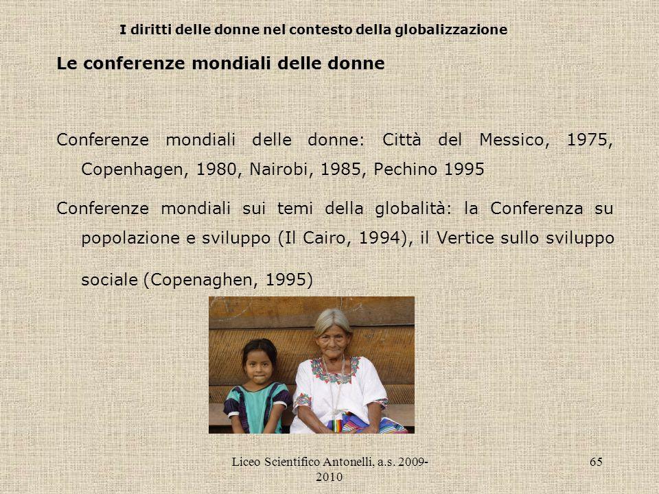 Liceo Scientifico Antonelli, a.s. 2009- 2010 65 I diritti delle donne nel contesto della globalizzazione Le conferenze mondiali delle donne Conferenze