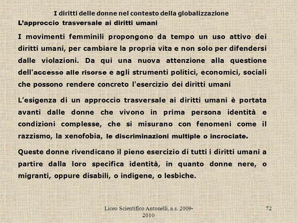 Liceo Scientifico Antonelli, a.s. 2009- 2010 72 I diritti delle donne nel contesto della globalizzazione Lapproccio trasversale ai diritti umani I mov