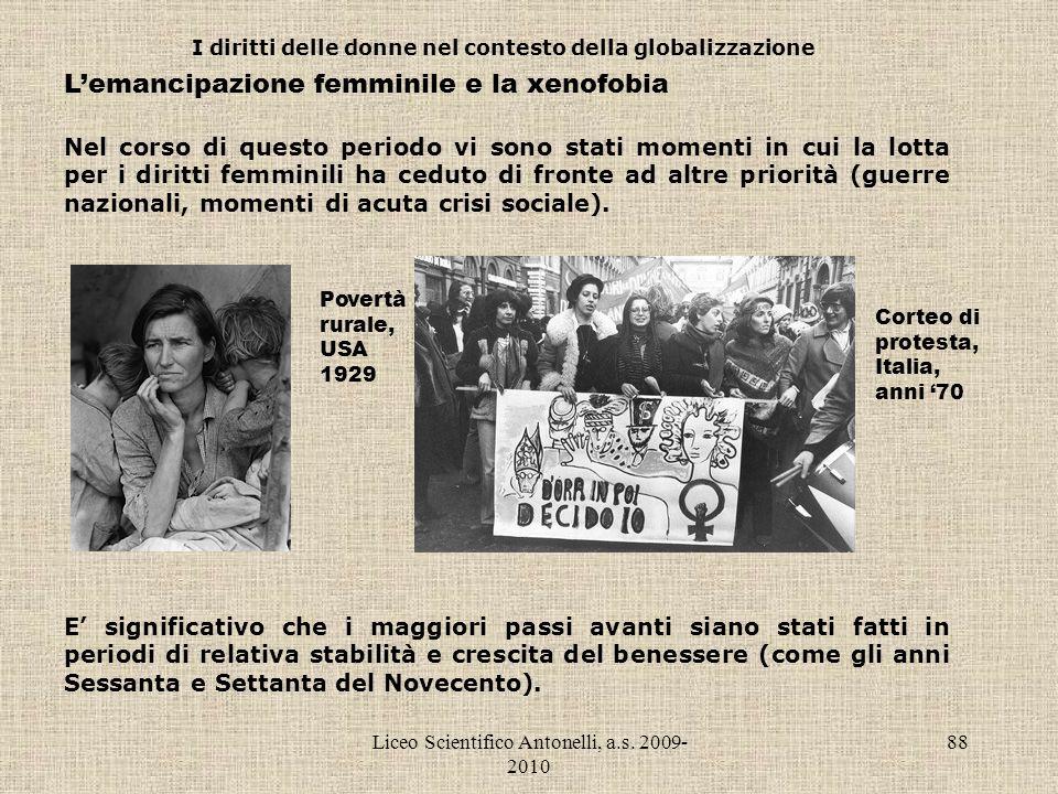 Liceo Scientifico Antonelli, a.s. 2009- 2010 88 I diritti delle donne nel contesto della globalizzazione Lemancipazione femminile e la xenofobia Nel c