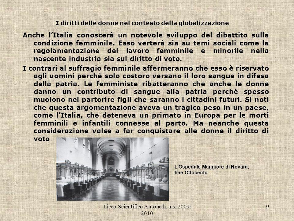 Liceo Scientifico Antonelli, a.s. 2009- 2010 9 I diritti delle donne nel contesto della globalizzazione Anche lItalia conoscerà un notevole sviluppo d