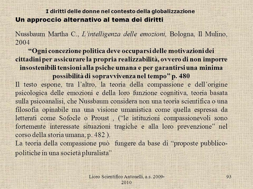 Liceo Scientifico Antonelli, a.s. 2009- 2010 93 I diritti delle donne nel contesto della globalizzazione Un approccio alternativo al tema dei diritti