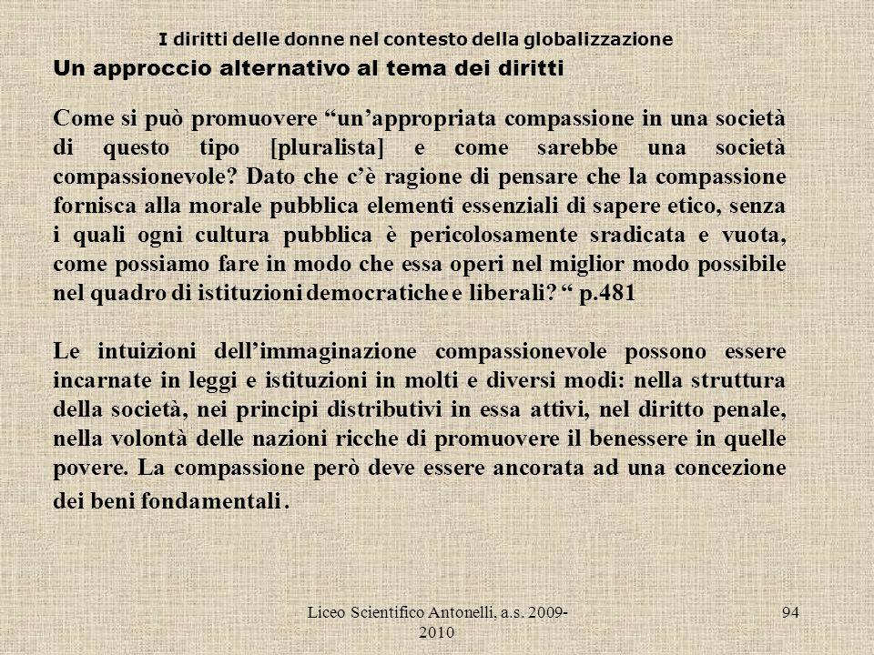 Liceo Scientifico Antonelli, a.s. 2009- 2010 94 I diritti delle donne nel contesto della globalizzazione Un approccio alternativo al tema dei diritti