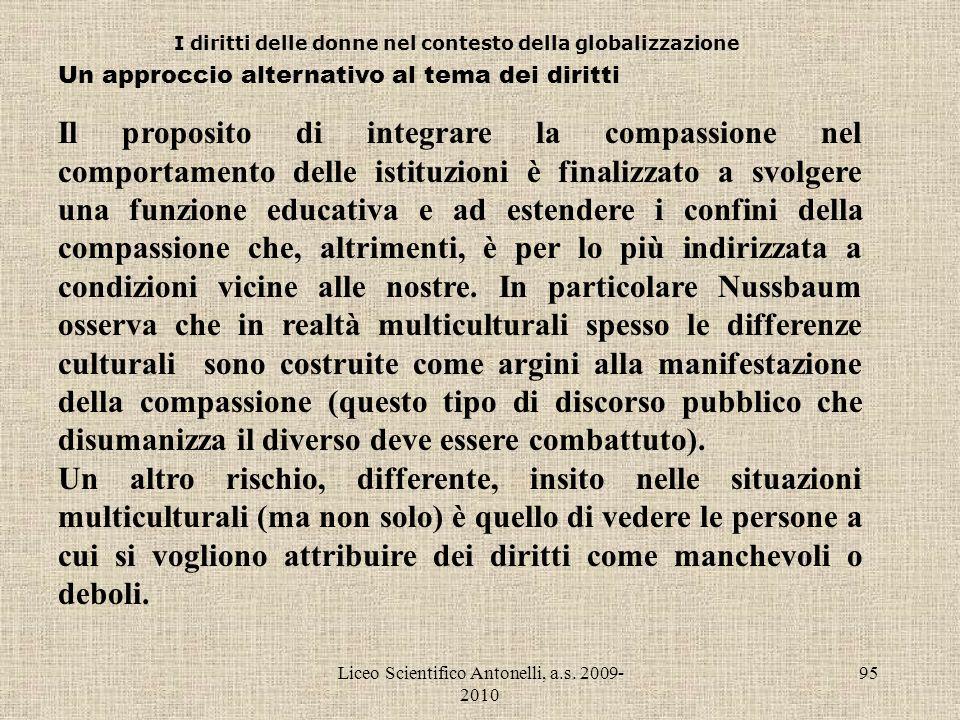 Liceo Scientifico Antonelli, a.s. 2009- 2010 95 I diritti delle donne nel contesto della globalizzazione Un approccio alternativo al tema dei diritti