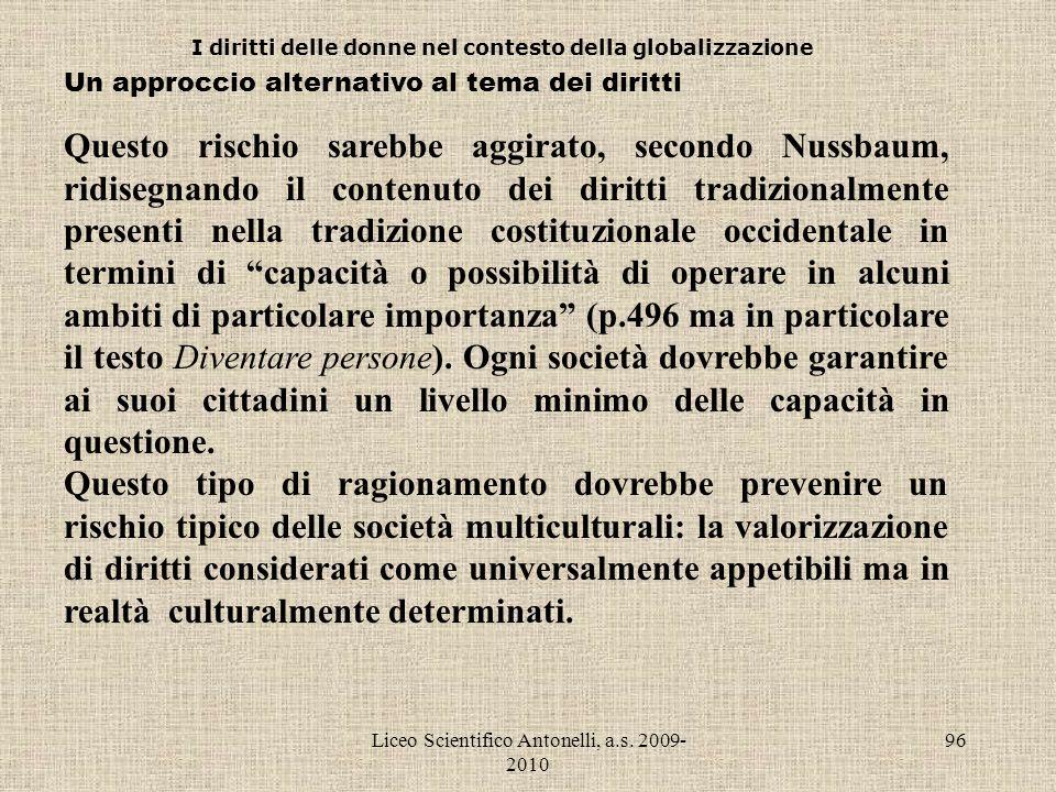 Liceo Scientifico Antonelli, a.s. 2009- 2010 96 I diritti delle donne nel contesto della globalizzazione Un approccio alternativo al tema dei diritti
