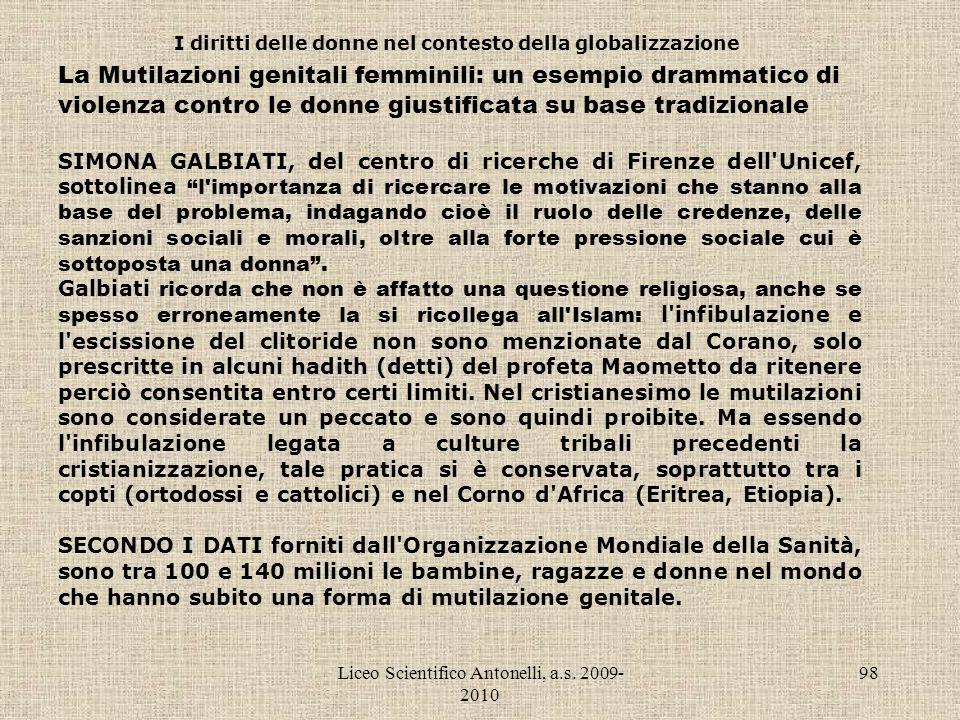 Liceo Scientifico Antonelli, a.s. 2009- 2010 98 I diritti delle donne nel contesto della globalizzazione La Mutilazioni genitali femminili: un esempio