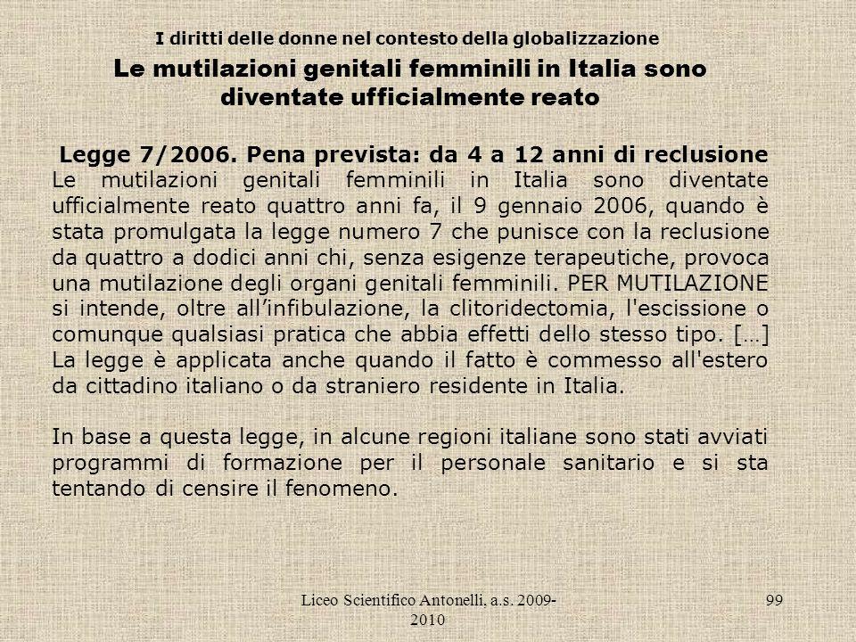Liceo Scientifico Antonelli, a.s. 2009- 2010 99 I diritti delle donne nel contesto della globalizzazione Le mutilazioni genitali femminili in Italia s