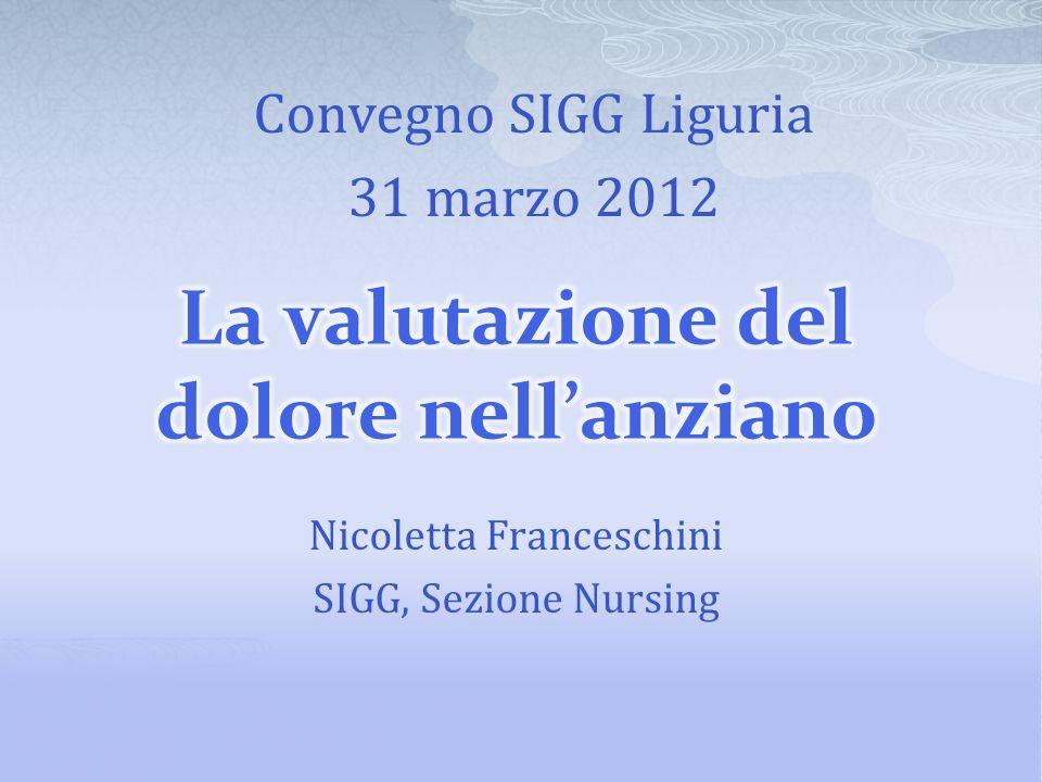 Nicoletta Franceschini SIGG, Sezione Nursing Convegno SIGG Liguria 31 marzo 2012