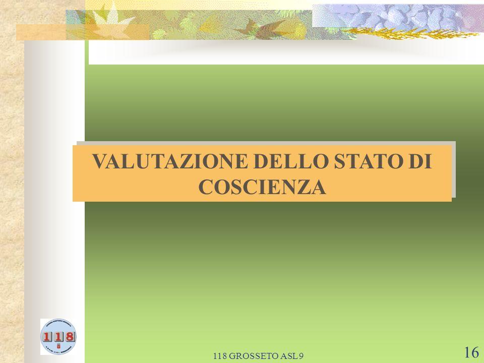 118 GROSSETO ASL 9 16 VALUTAZIONE DELLO STATO DI COSCIENZA