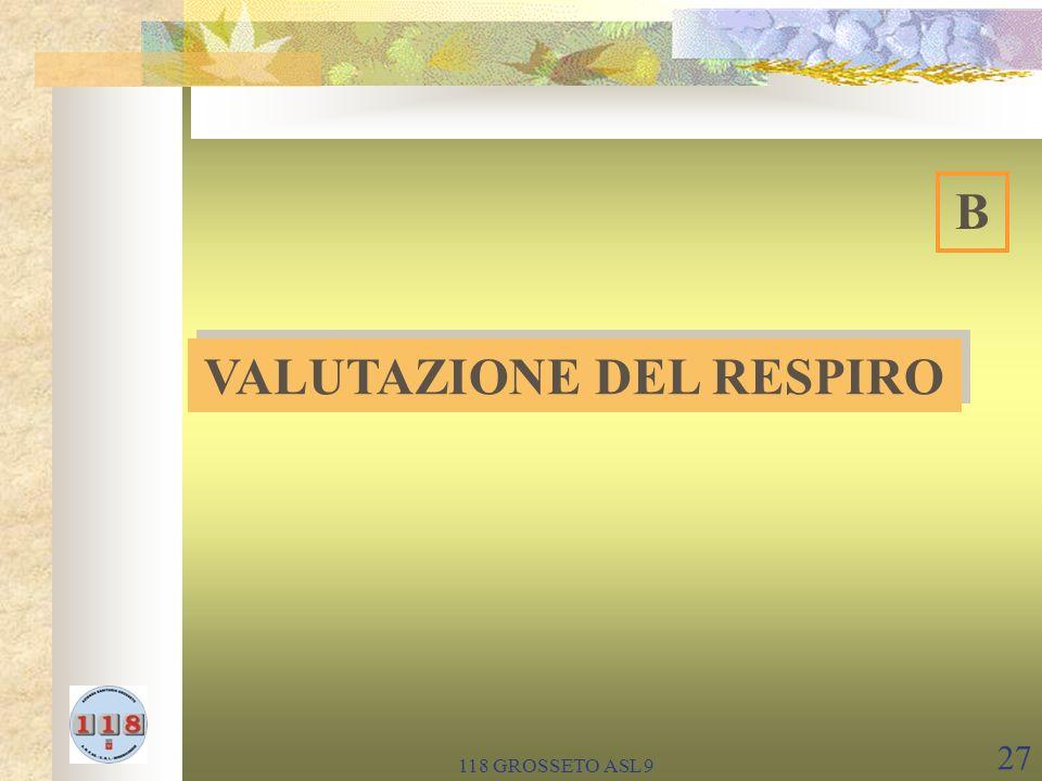 118 GROSSETO ASL 9 27 VALUTAZIONE DEL RESPIRO B