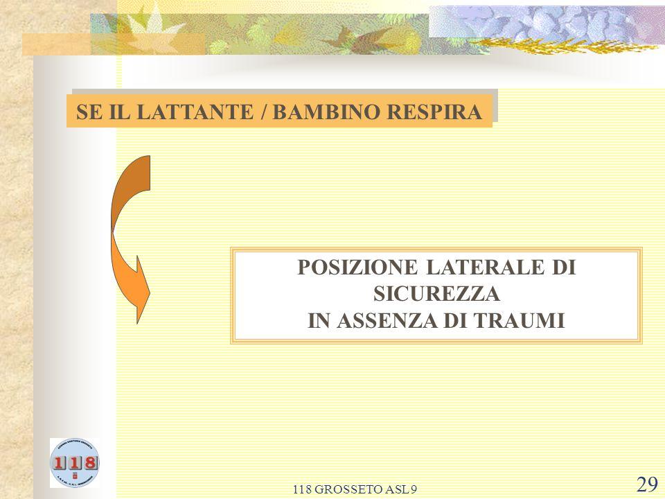 118 GROSSETO ASL 9 29 SE IL LATTANTE / BAMBINO RESPIRA POSIZIONE LATERALE DI SICUREZZA IN ASSENZA DI TRAUMI