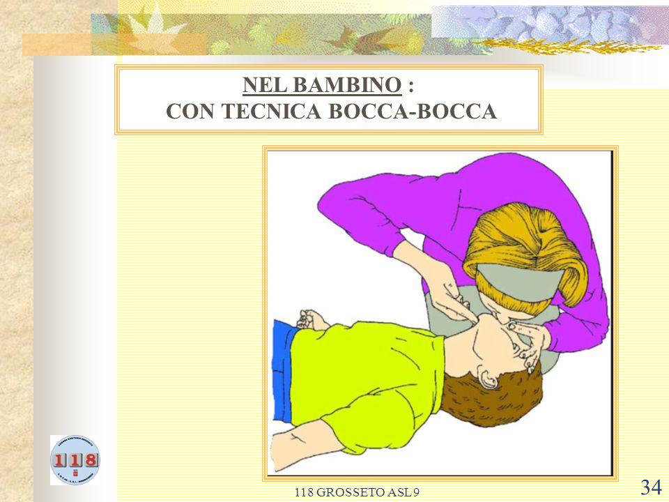 118 GROSSETO ASL 9 34 NEL BAMBINO : CON TECNICA BOCCA-BOCCA