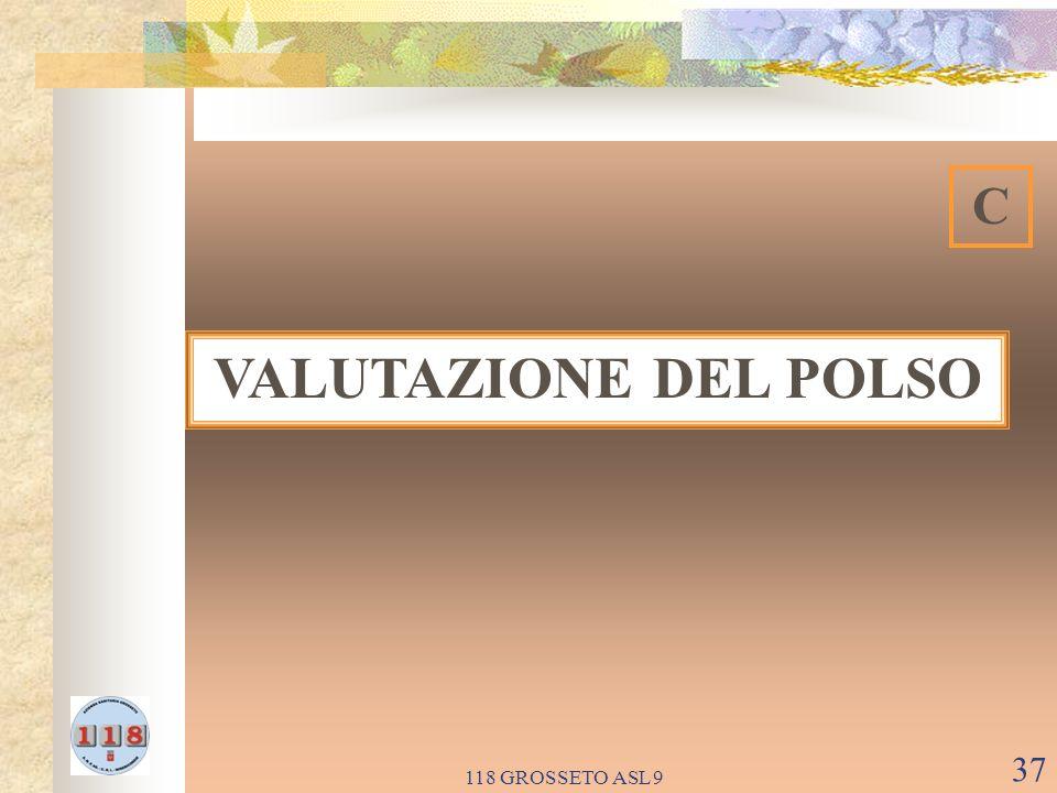 118 GROSSETO ASL 9 37 VALUTAZIONE DEL POLSO C