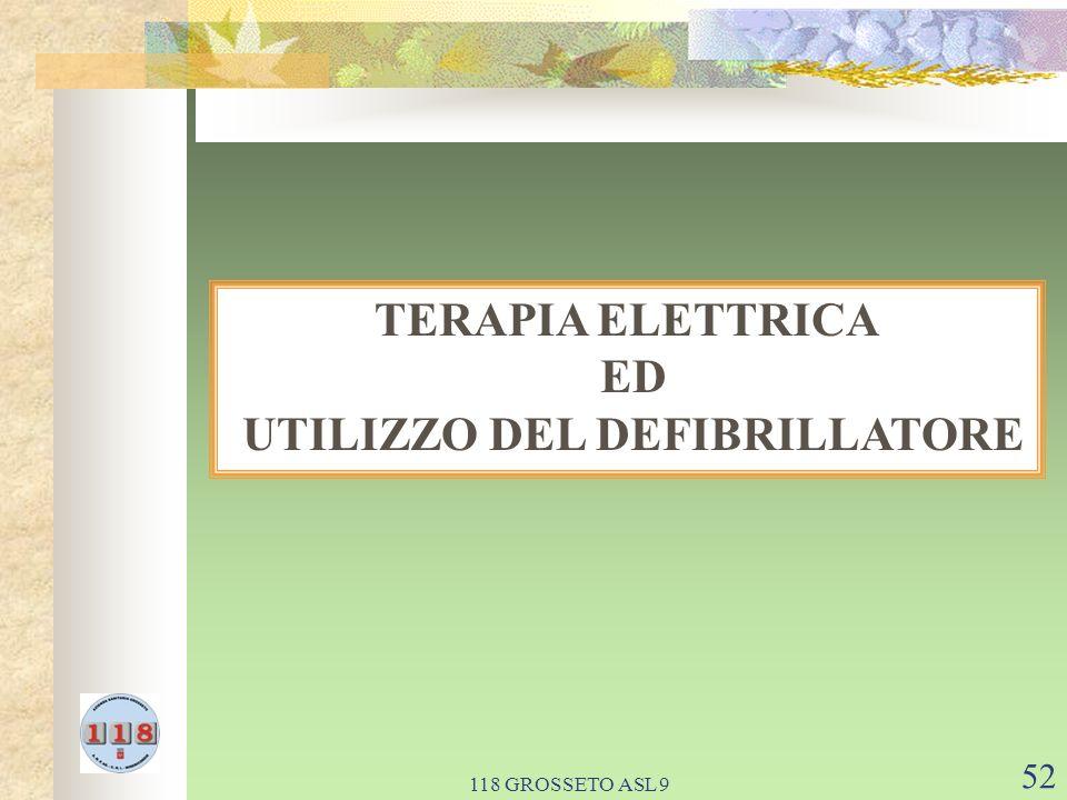 118 GROSSETO ASL 9 52 TERAPIA ELETTRICA ED UTILIZZO DEL DEFIBRILLATORE