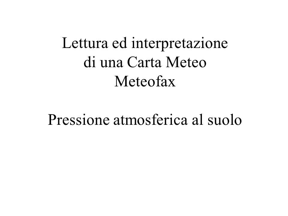 Lettura ed interpretazione di una Carta Meteo Meteofax Pressione atmosferica al suolo