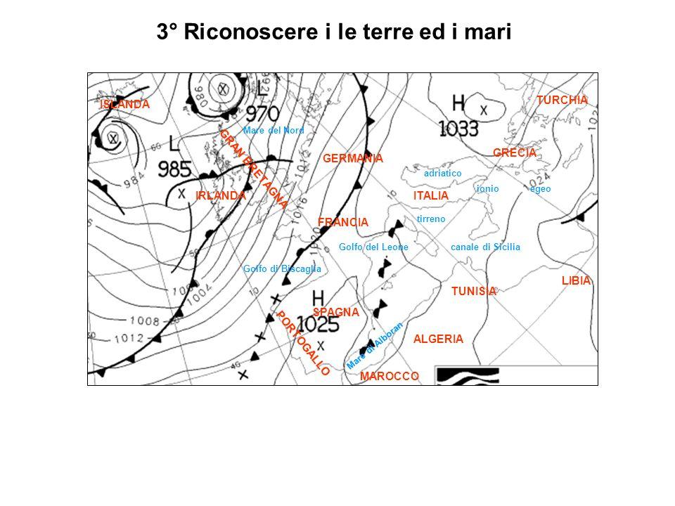 4° Riconoscere i Cicloni (Basse Pressioni – simbolo L) e gli Anticicloni (Alte pressioni – simbolo H)