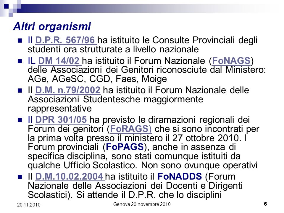 Genova 20 novembre 20106 20.11.2010 Altri organismi Il D.P.R.