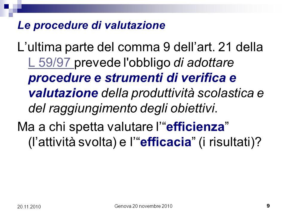 Genova 20 novembre 20109 20.11.2010 Le procedure di valutazione Lultima parte del comma 9 dellart.