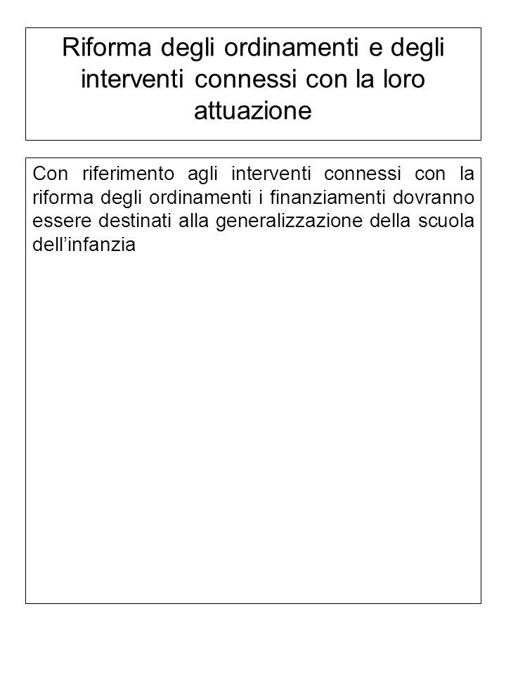 Riforma degli ordinamenti e degli interventi connessi con la loro attuazione Con riferimento agli interventi connessi con la riforma degli ordinamenti