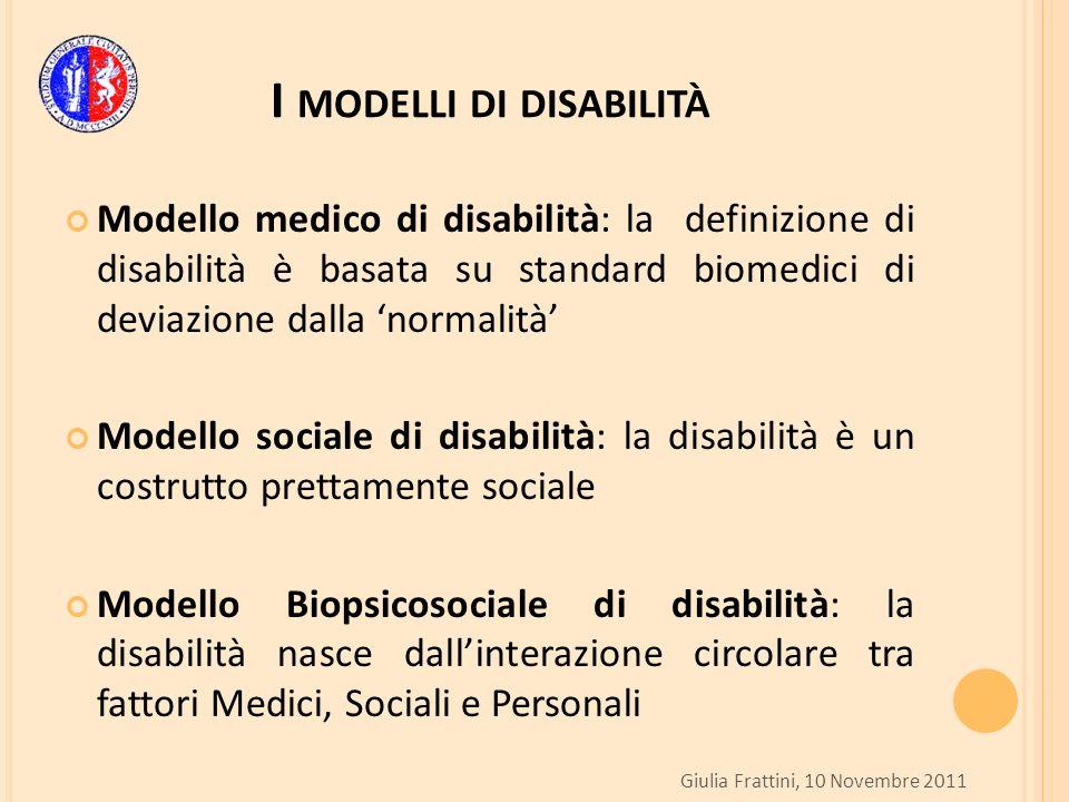 I MODELLI DI DISABILITÀ Modello medico di disabilità: la definizione di disabilità è basata su standard biomedici di deviazione dalla normalità Modell