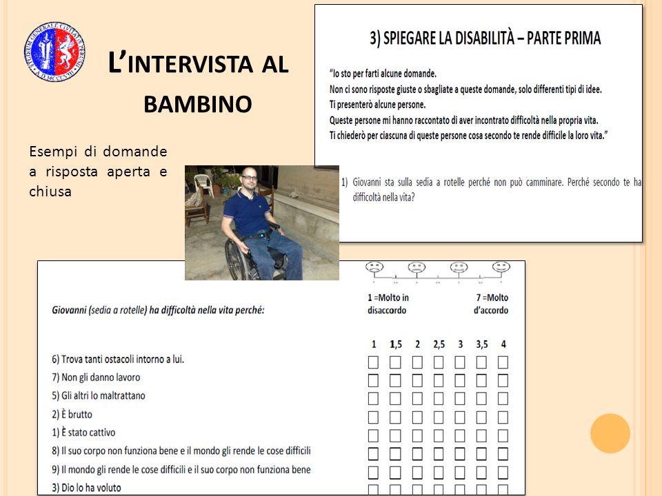 L INTERVISTA AL BAMBINO Esempi di domande a risposta aperta e chiusa