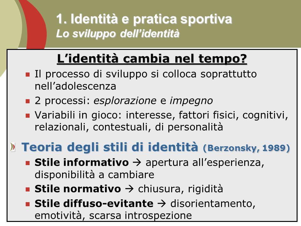13 1.Identità e pratica sportiva Lo sviluppo dellidentità Lidentità cambia nel tempo.