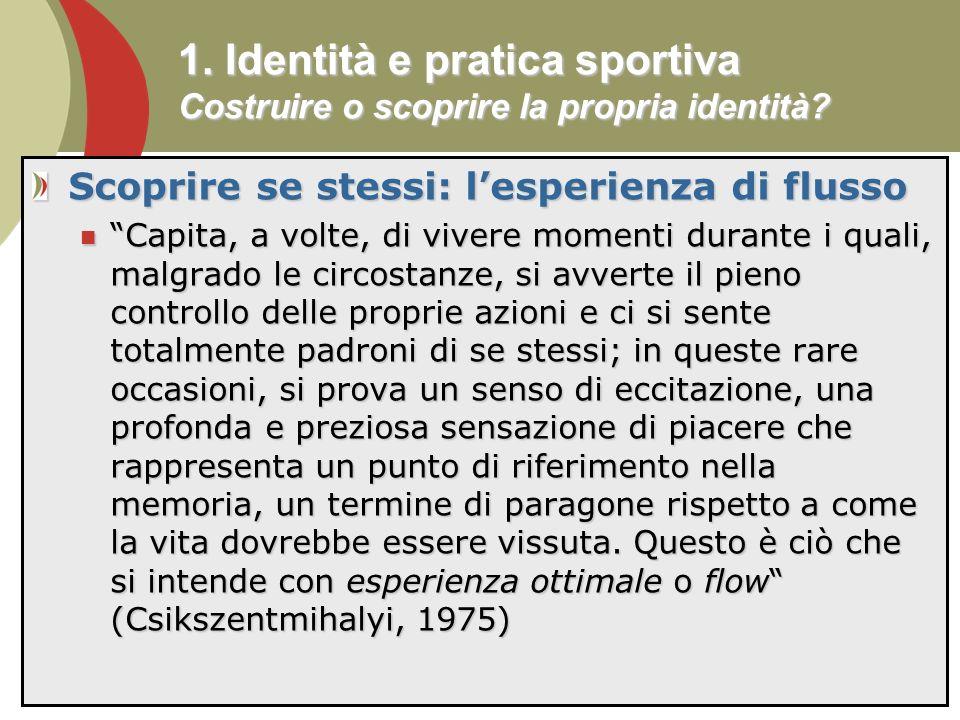 15 1.Identità e pratica sportiva Costruire o scoprire la propria identità.