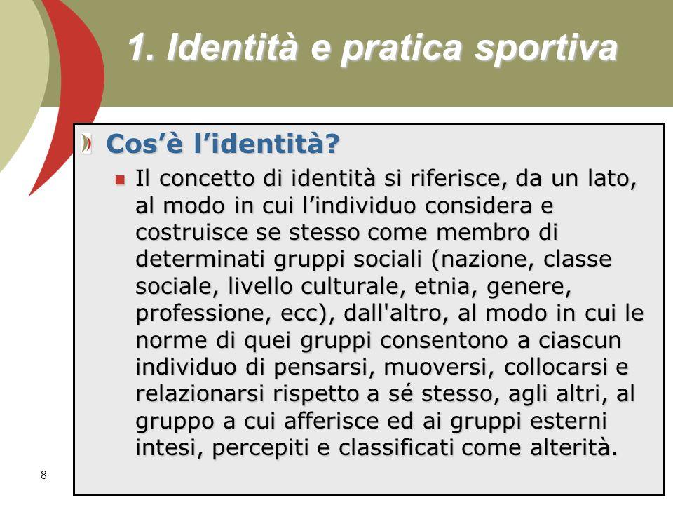 8 1.Identità e pratica sportiva Cosè lidentità.