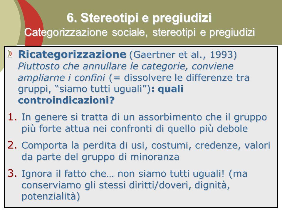 82 Ricategorizzazione (Gaertner et al., 1993) Piuttosto che annullare le categorie, conviene ampliarne i confini (= dissolvere le differenze tra gruppi, siamo tutti uguali): quali controindicazioni.