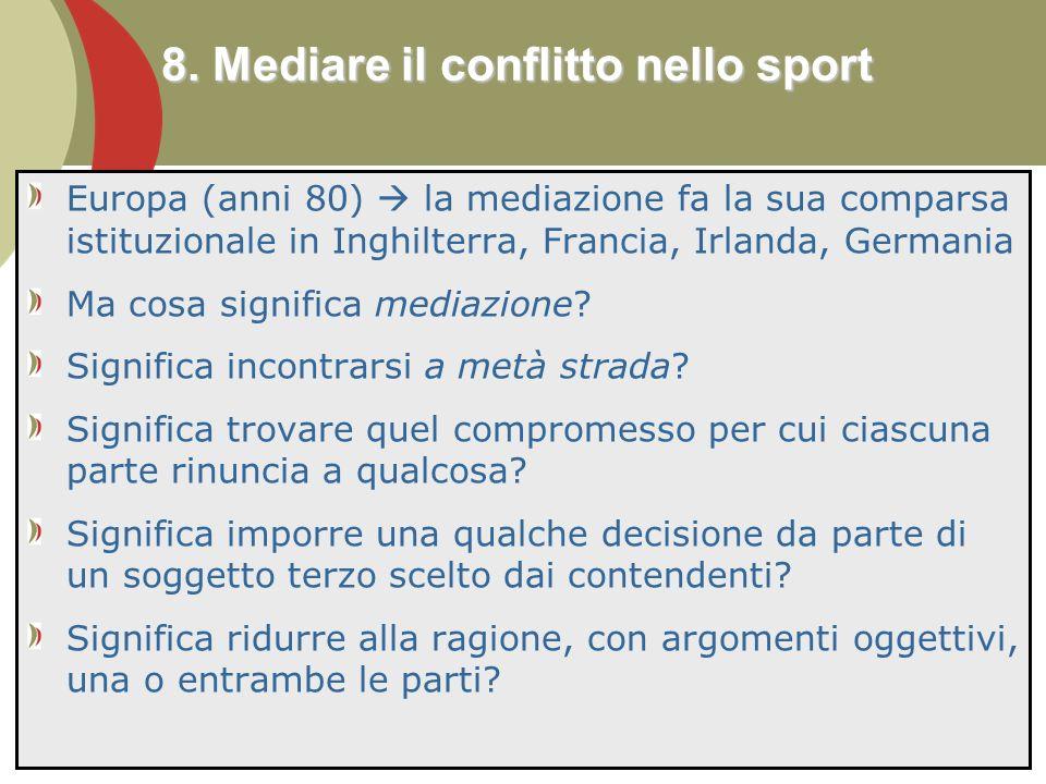 98 Europa (anni 80) la mediazione fa la sua comparsa istituzionale in Inghilterra, Francia, Irlanda, Germania Ma cosa significa mediazione.