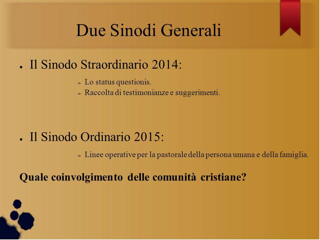Due Sinodi Generali Il Sinodo Straordinario 2014: Lo status questionis.