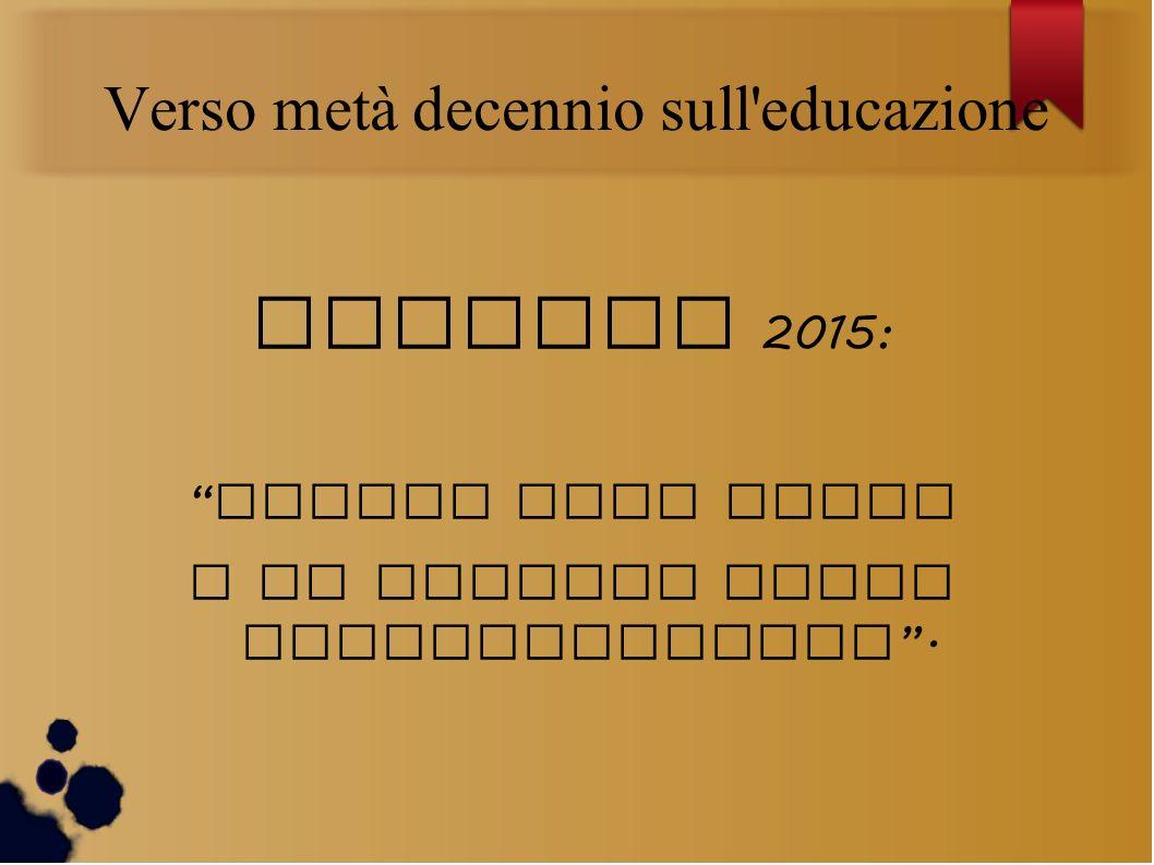 Verso metà decennio sull educazione Firenze 2015: Cristo uomo nuovo e le attuali sfide antropologiche.
