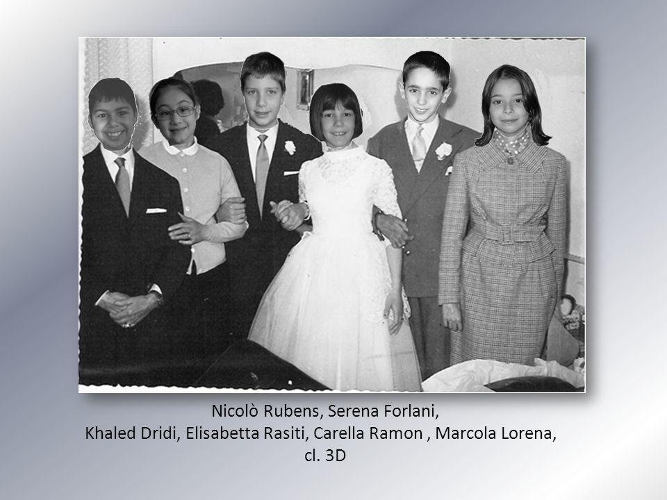 Nicolò Rubens, Serena Forlani, Khaled Dridi, Elisabetta Rasiti, Carella Ramon, Marcola Lorena, cl.
