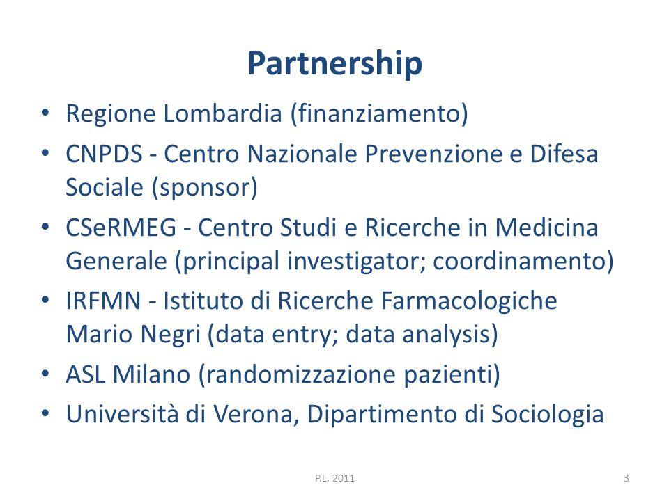Partnership Regione Lombardia (finanziamento) CNPDS - Centro Nazionale Prevenzione e Difesa Sociale (sponsor) CSeRMEG - Centro Studi e Ricerche in Med