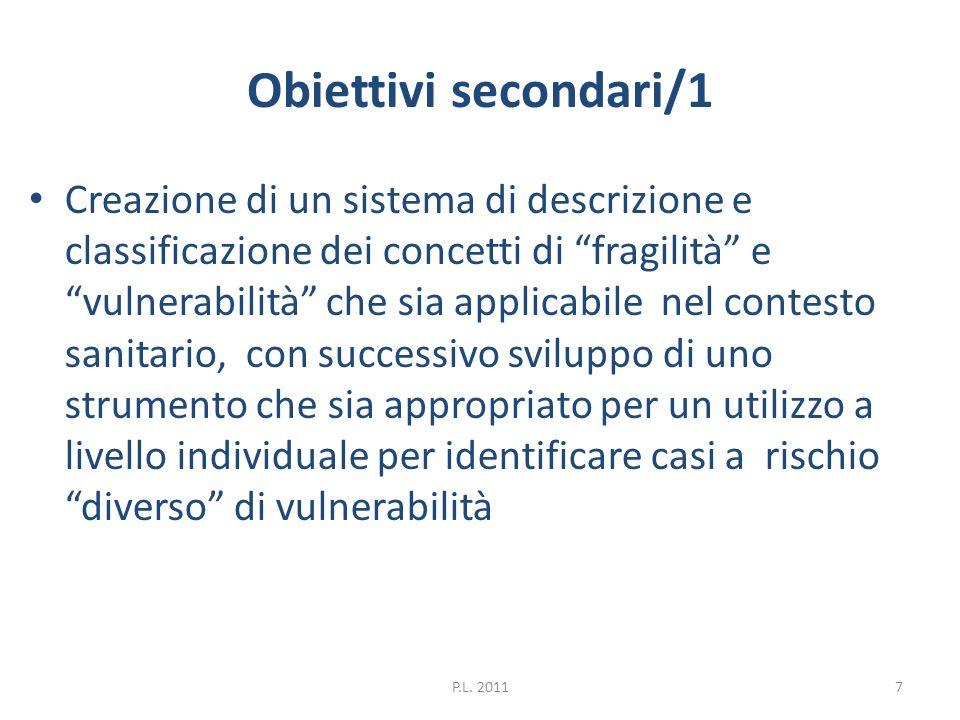 Obiettivi secondari/1 Creazione di un sistema di descrizione e classificazione dei concetti di fragilità e vulnerabilità che sia applicabile nel conte