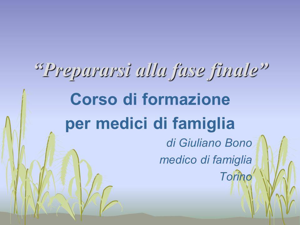Prepararsi alla fase finale Corso di formazione per medici di famiglia di Giuliano Bono medico di famiglia Torino